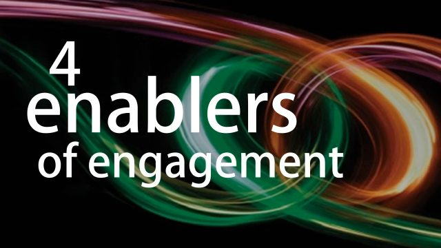 The Four Enablers of Engagement